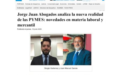 Jorge Juan Abogados analiza la nueva realidad de las PYMES: novedades en materia laboral y mercantil