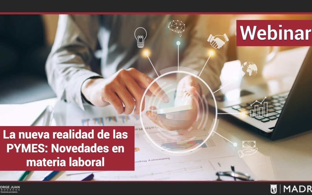 Webinar: La nueva realidad de las PYMES: Novedades en materia laboral y mercantil